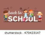 pupils with school backpacks.... | Shutterstock .eps vector #470423147