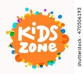 kids zone sign. | Shutterstock .eps vector #470506193