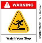 watch your step sign. vector | Shutterstock .eps vector #470560067