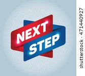 next step arrow tag sign. | Shutterstock .eps vector #471440927