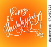 handwritten thanksgiving day... | Shutterstock .eps vector #471457823