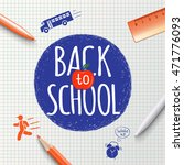 back to school inscription on... | Shutterstock .eps vector #471776093