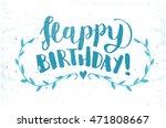 happy birthday hand drawn... | Shutterstock .eps vector #471808667