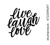 live laugh love. positive quote ... | Shutterstock .eps vector #472359697