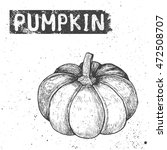 hand drawn sketch of pumpkin... | Shutterstock .eps vector #472508707