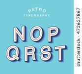 retro typography  alphabet...   Shutterstock .eps vector #472627867