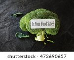 broccoli with is your food safe ... | Shutterstock . vector #472690657