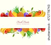 fresh fruits. vector background.... | Shutterstock .eps vector #472778743