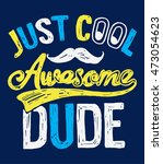 just cool awesome dude slogan a ... | Shutterstock .eps vector #473054623