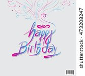 happy birthday typography... | Shutterstock .eps vector #473208247