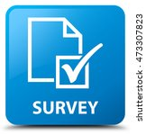 survey cyan blue square button | Shutterstock . vector #473307823
