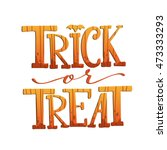 trick or treat. halloween... | Shutterstock .eps vector #473333293