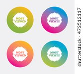 most viewed sign icon. most... | Shutterstock .eps vector #473512117