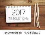 2017 resolutions on paper note... | Shutterstock . vector #473568613