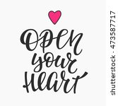open your heart quote lettering.... | Shutterstock .eps vector #473587717