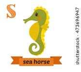 Sea Horse. S Letter. Cute...