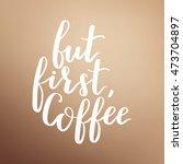 illustration of coffee phrase... | Shutterstock . vector #473704897