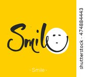smile. hand drawn lettering of... | Shutterstock .eps vector #474884443