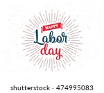 happy labor day emblem.... | Shutterstock .eps vector #474995083
