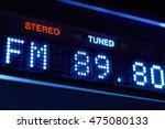 fm tuner radio display. stereo... | Shutterstock . vector #475080133