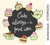 cake always a good idea hand... | Shutterstock .eps vector #475090243