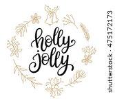 holly jolly  vector greeting... | Shutterstock .eps vector #475172173