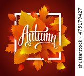 autumn leaves lettering label.... | Shutterstock .eps vector #475179427