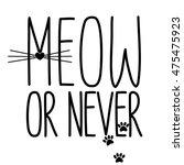 Meow Or Never Black Inscriptio...