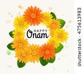 happy onam  flower greetings... | Shutterstock .eps vector #475613983