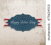 happy labor day emblem on... | Shutterstock .eps vector #475624513