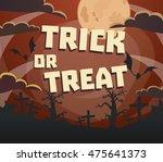 trick or treat halloween.... | Shutterstock .eps vector #475641373