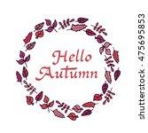 hello autumn. hand drawn... | Shutterstock .eps vector #475695853