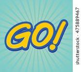 go sign  | Shutterstock .eps vector #475889467