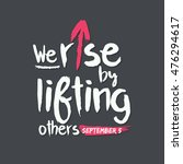 we rise by lifting others quote ...