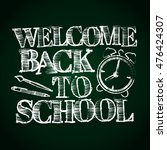 "chalk inscription ""welcome back ... | Shutterstock .eps vector #476424307"