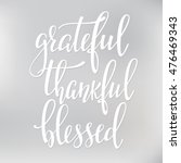 grateful thankful blessed... | Shutterstock .eps vector #476469343