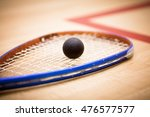 Close Up Of A Squash Racket An...