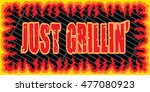 just grillin is an illustration ... | Shutterstock . vector #477080923