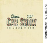 vintage car show typography... | Shutterstock .eps vector #477483373