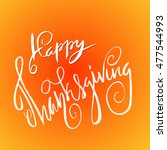 happy thanksgiving day hand... | Shutterstock .eps vector #477544993