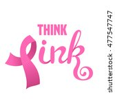 breast cancer awareness. think... | Shutterstock .eps vector #477547747