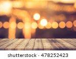 wood table top on golden bokeh... | Shutterstock . vector #478252423