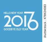 hello 2017 new year  goodbye... | Shutterstock .eps vector #478424083