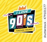 i love the 90's. forever young. ... | Shutterstock .eps vector #479101177