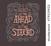 the secret of getting ahead is... | Shutterstock .eps vector #479519923