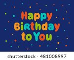 happy birthday greeting card.... | Shutterstock .eps vector #481008997