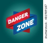 danger zone arrow tag sign. | Shutterstock .eps vector #481989187