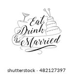 eat  drink and be married quote ... | Shutterstock .eps vector #482127397
