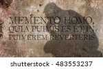 Small photo of Memento homo, quia pulvis es et in pulverem reverteris. A Latin phrase that means Remember, man, that you are dust. And unto dust you shall return.