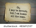 Small photo of Moliere (French comedian) quote. Oh, I may be devout, but I am human all the same.